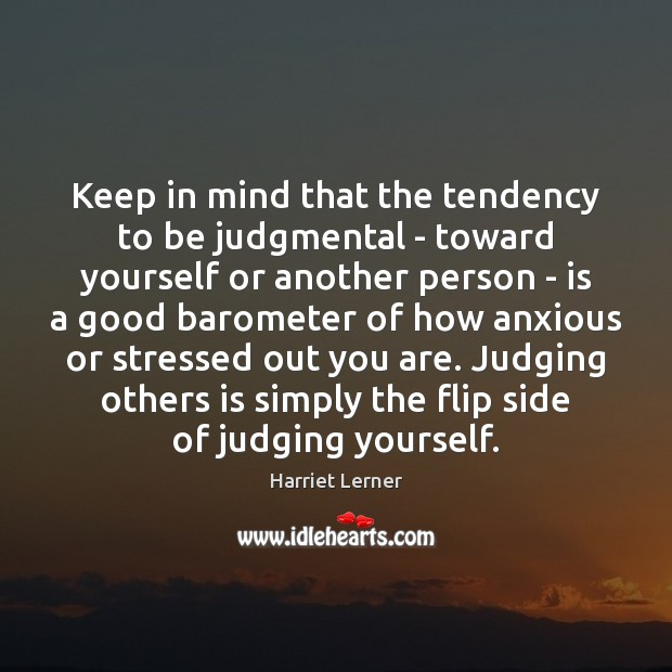 Image, Keep in mind that the tendency to be judgmental – toward yourself