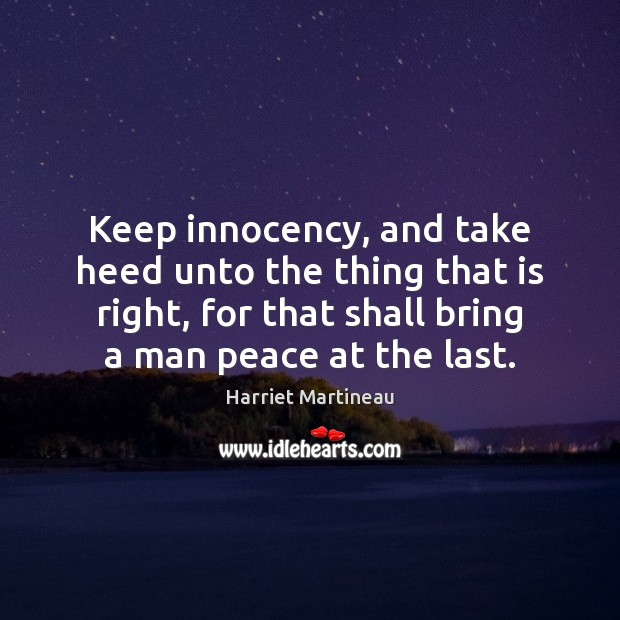 Image, Keep innocency, and take heed unto the thing that is right, for