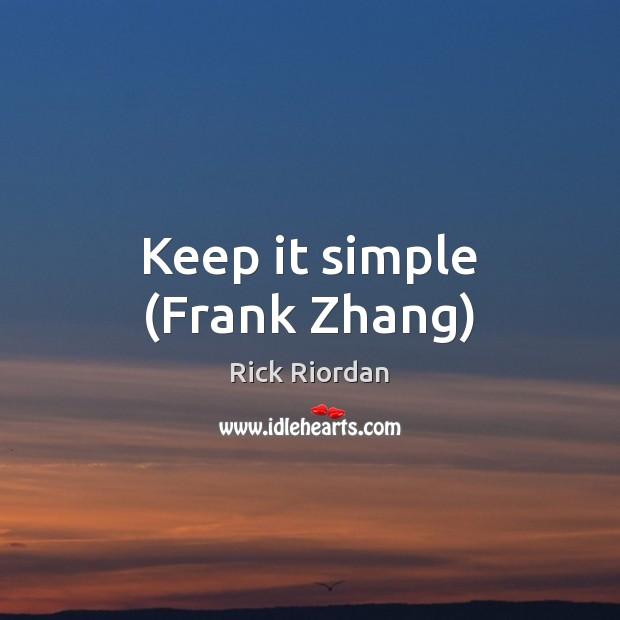 Keep it simple (Frank Zhang) Image