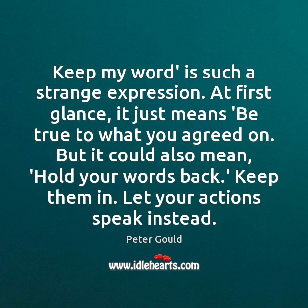 Keep my word' is such a strange expression. At first glance, it Image