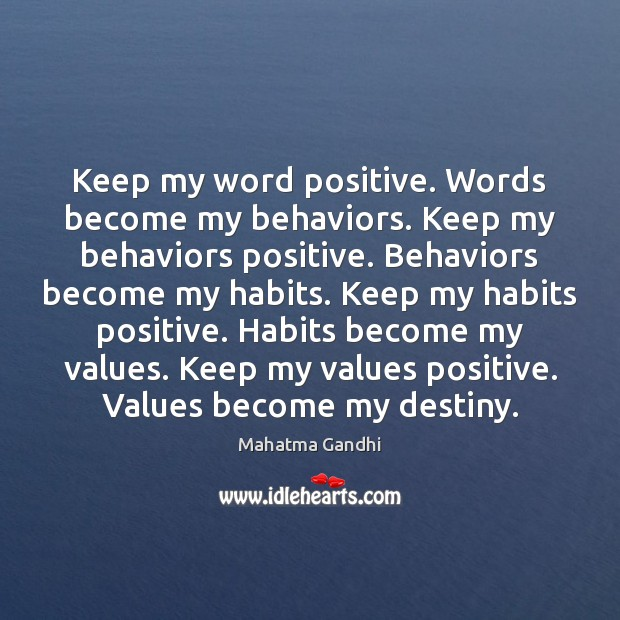 Keep my word positive. Words become my behaviors. Keep my behaviors positive. Image