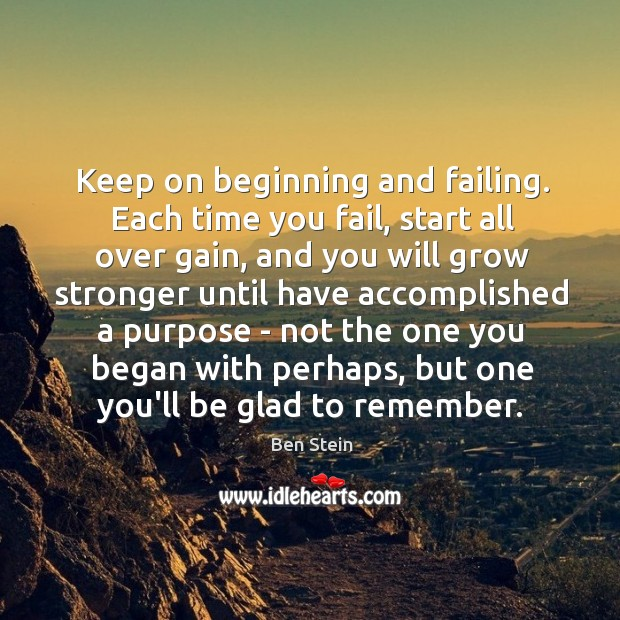 Image, Keep on beginning and failing. Each time you fail, start all over