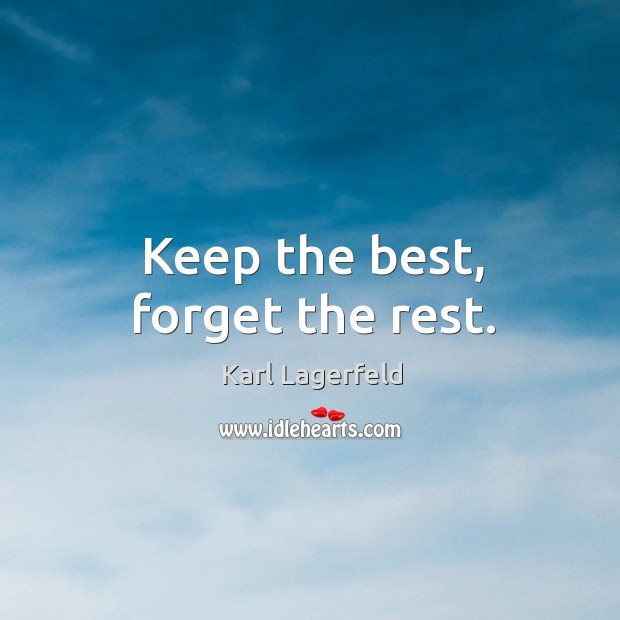 Keep the best, forget the rest. Image