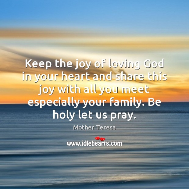 Image, Keep the joy of loving God in your heart and share this