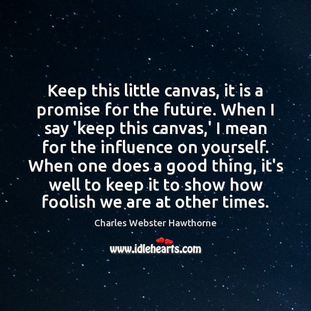Keep this little canvas, it is a promise for the future. When Image