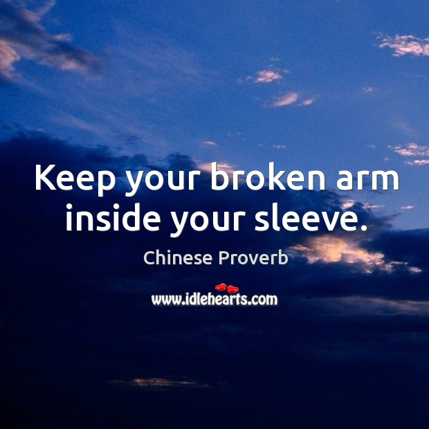 Image, Keep your broken arm inside your sleeve.