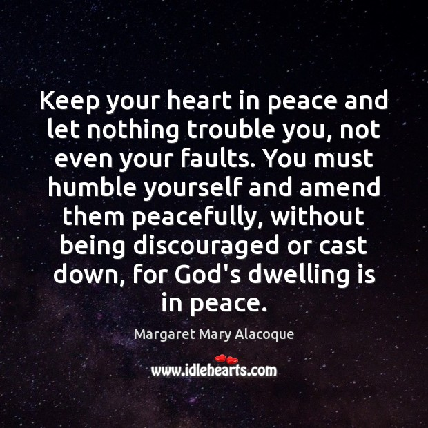 Image, Keep your heart in peace and let nothing trouble you, not even