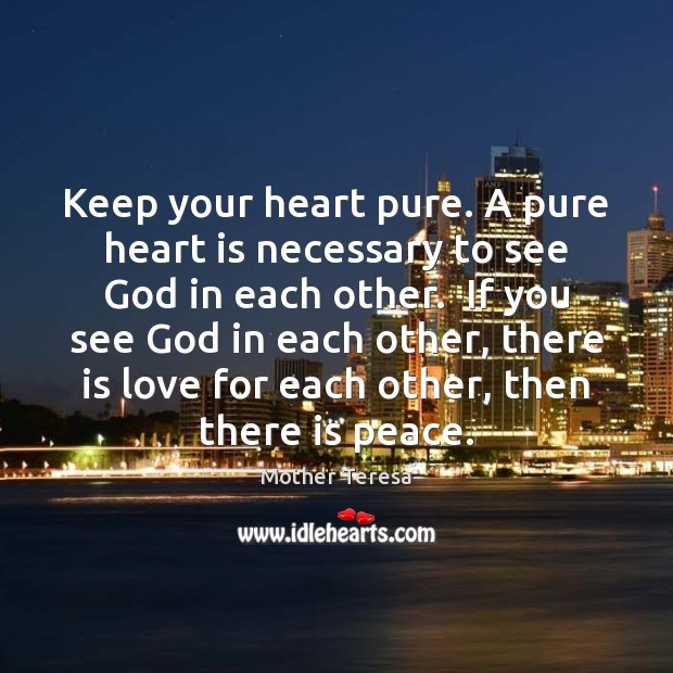 Keep your heart pure. A pure heart is necessary to see God Image
