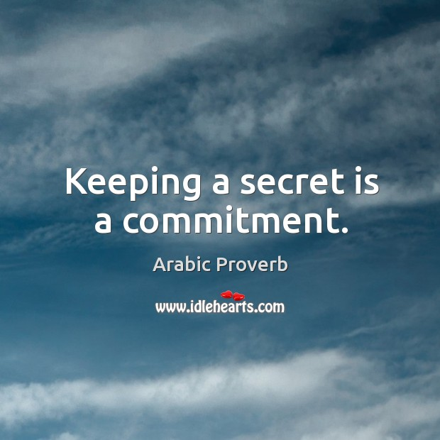 Keeping a secret is a commitment. Arabic Proverbs Image
