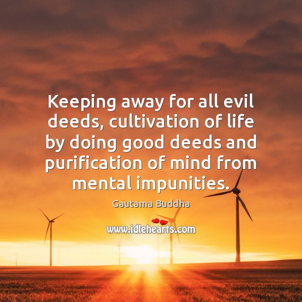 Keeping away for all evil deeds, cultivation of life by doing good Image