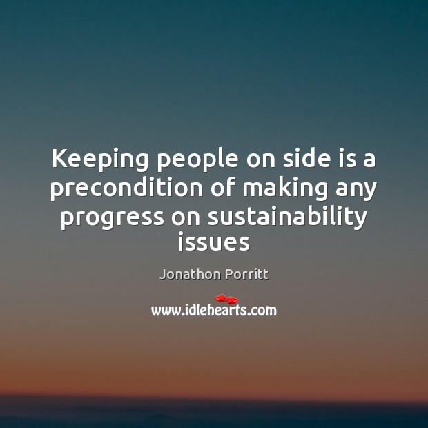 Keeping people on side is a precondition of making any progress on sustainability issues Image