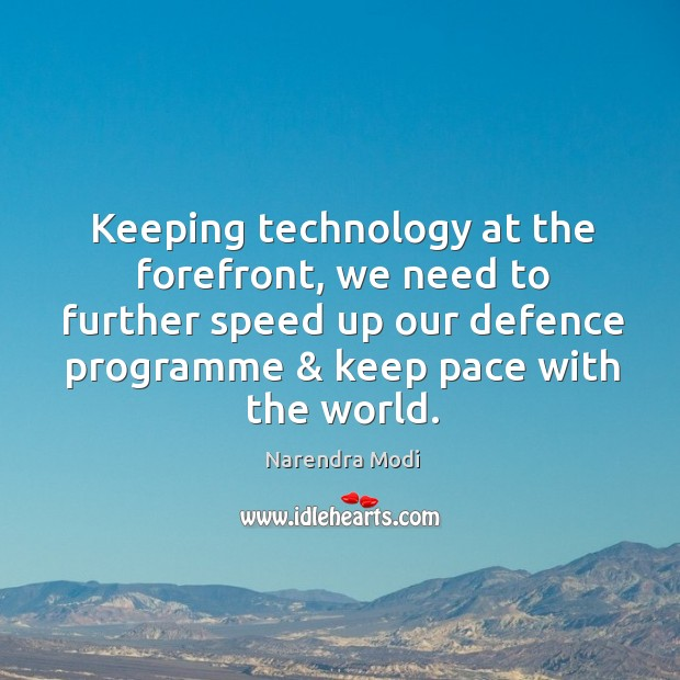 Image, Keeping technology at the forefront, we need to further speed up our