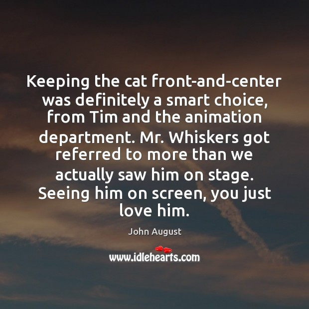 Keeping the cat front-and-center was definitely a smart choice, from Tim and John August Picture Quote