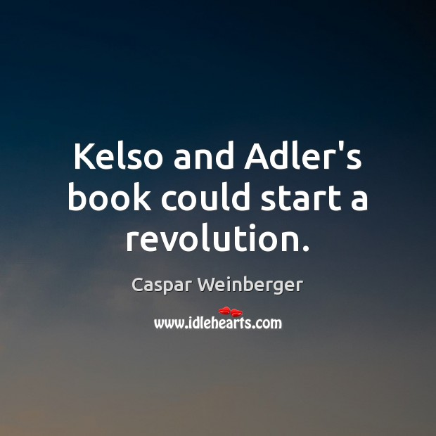 Image, Kelso and Adler's book could start a revolution.