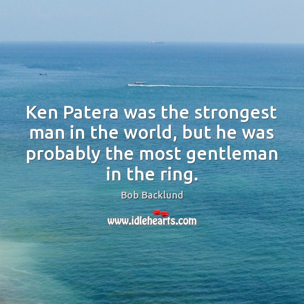 Image, Ken Patera was the strongest man in the world, but he was