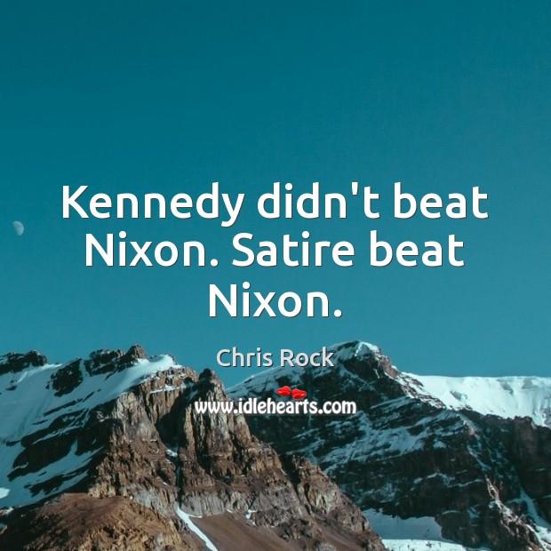 Kennedy didn't beat Nixon. Satire beat Nixon. Image