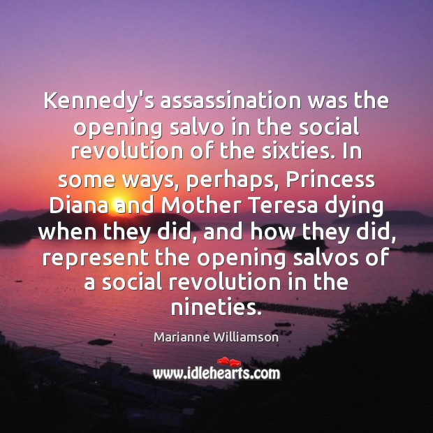 Image, Kennedy's assassination was the opening salvo in the social revolution of the