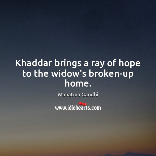 Image, Khaddar brings a ray of hope to the widow's broken-up home.
