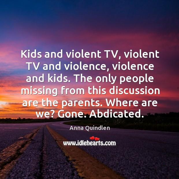 Kids and violent TV, violent TV and violence, violence and kids. The Image