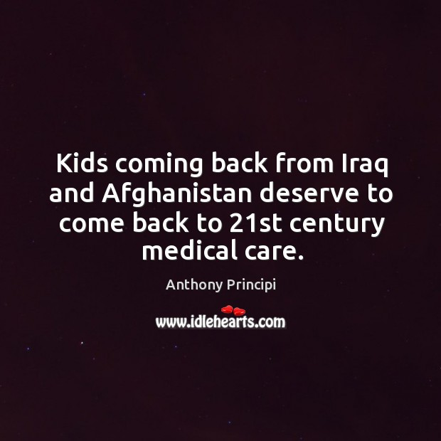 Image, Kids coming back from Iraq and Afghanistan deserve to come back to 21