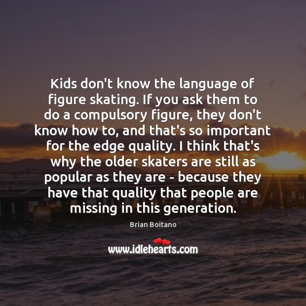 Image, Kids don't know the language of figure skating. If you ask them