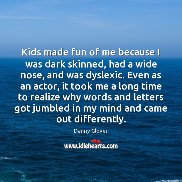 Kids made fun of me because I was dark skinned, had a Image