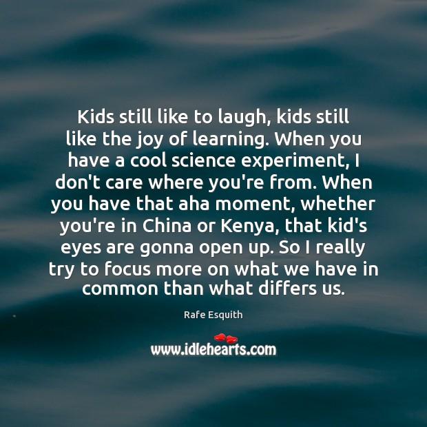 Image, Kids still like to laugh, kids still like the joy of learning.