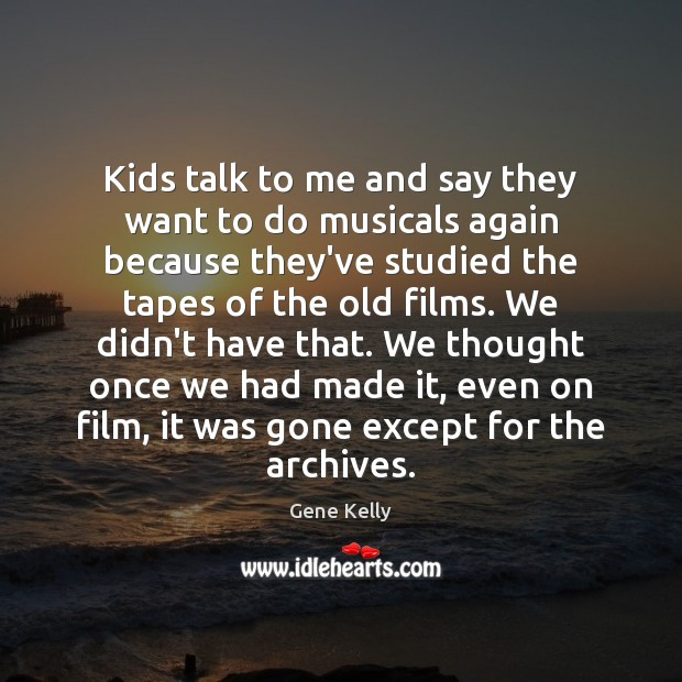 Image, Kids talk to me and say they want to do musicals again