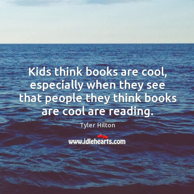 Kids think books are cool, especially when they see that people they Image