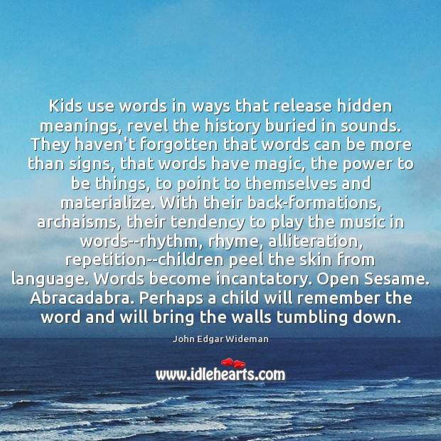 Image, Kids use words in ways that release hidden meanings, revel the history