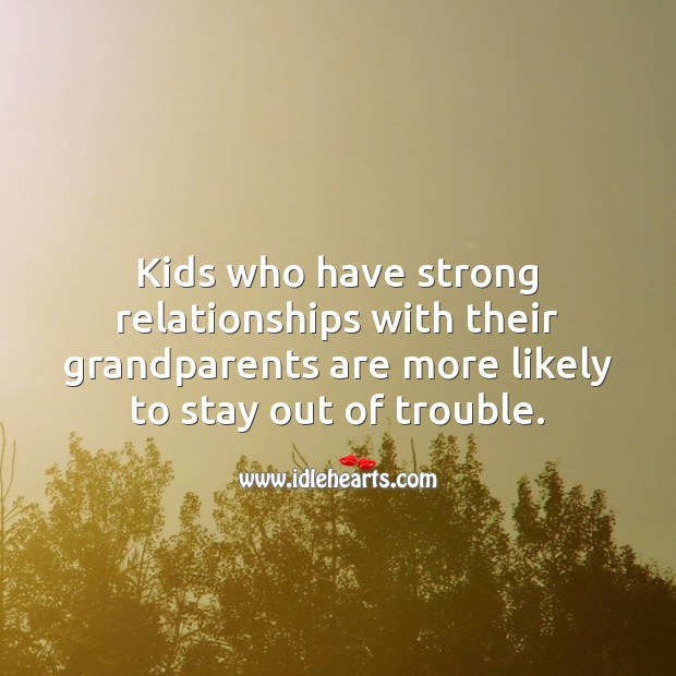 Kids who have strong relationships with their grandparents Children Quotes Image