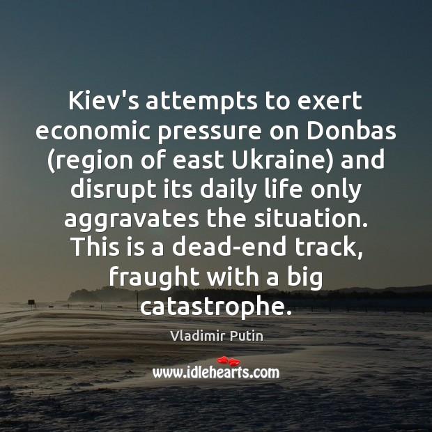 Image, Kiev's attempts to exert economic pressure on Donbas (region of east Ukraine)