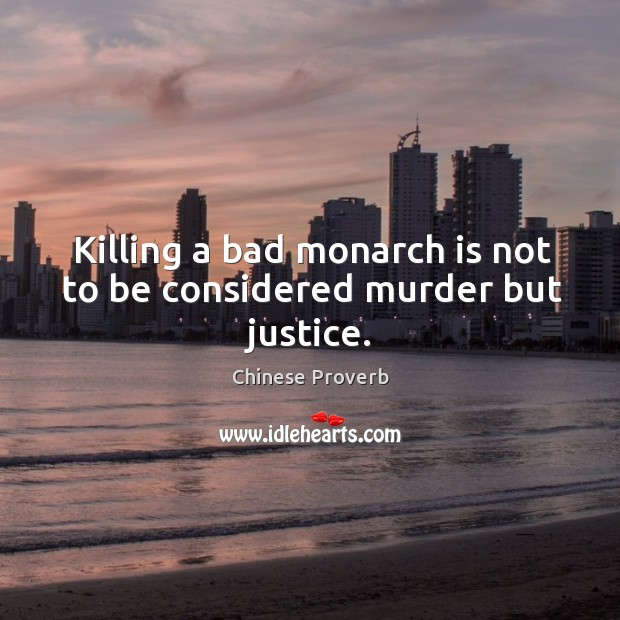 Image, Killing a bad monarch is not to be considered murder but justice.