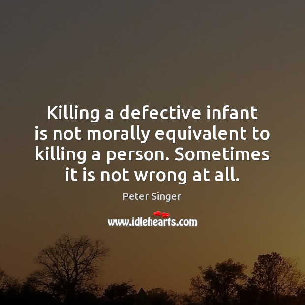 Killing a defective infant is not morally equivalent to killing a person. Image