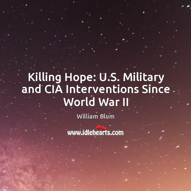 Killing Hope: U.S. Military and CIA Interventions Since World War II Image