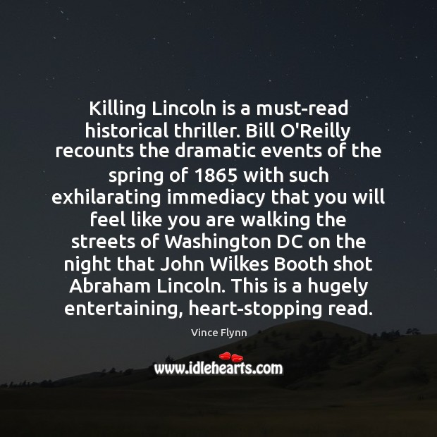 Image, Killing Lincoln is a must-read historical thriller. Bill O'Reilly recounts the dramatic
