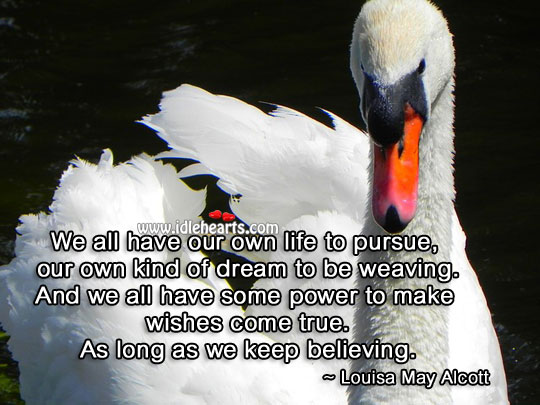 We all have some power to make wishes come true. Wise Quotes Image