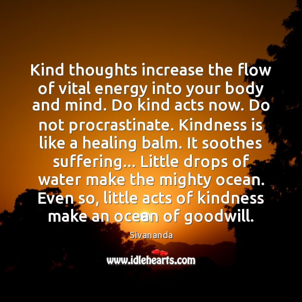 Kind thoughts increase the flow of vital energy into your body and Image