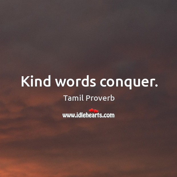 Kind words conquer. Tamil Proverbs Image