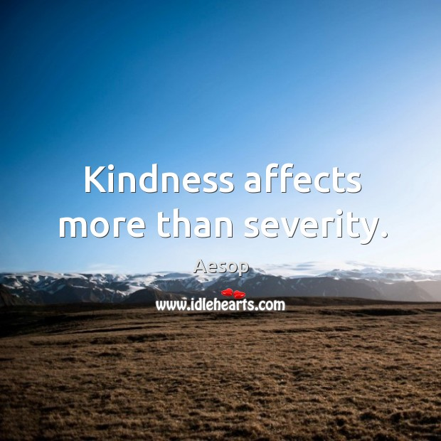 Image, Kindness affects more than severity.