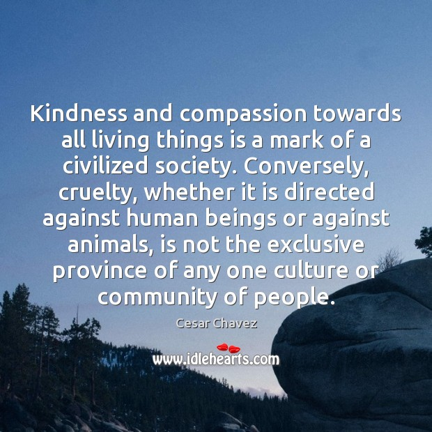 Image, Kindness and compassion towards all living things is a mark of a