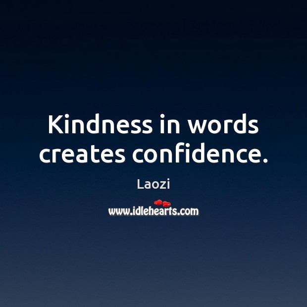 Image, Kindness in words creates confidence.