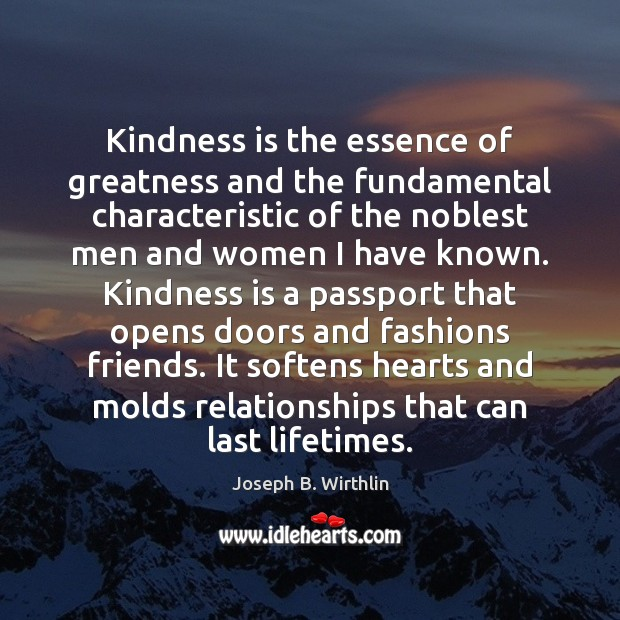 Kindness is the essence of greatness and the fundamental characteristic of the Kindness Quotes Image