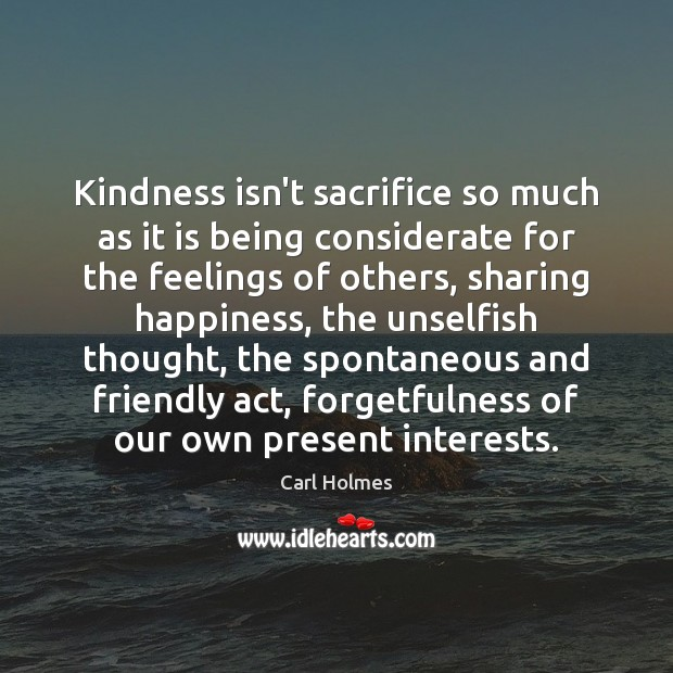 Image, Kindness isn't sacrifice so much as it is being considerate for the