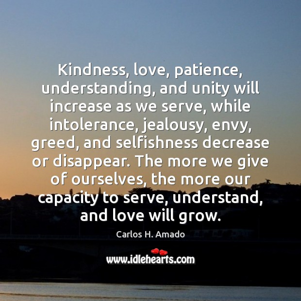 Image, Kindness, love, patience, understanding, and unity will increase as we serve, while