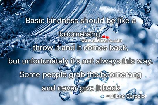 Kindness should be like a boomerang. Image