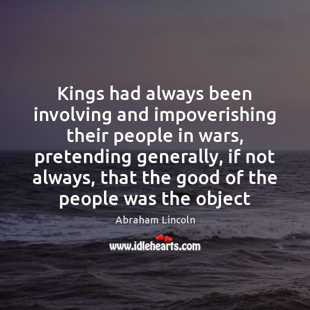 Image, Kings had always been involving and impoverishing their people in wars, pretending
