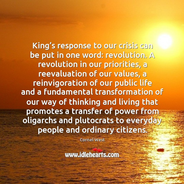 Image, King's response to our crisis can be put in one word: revolution.