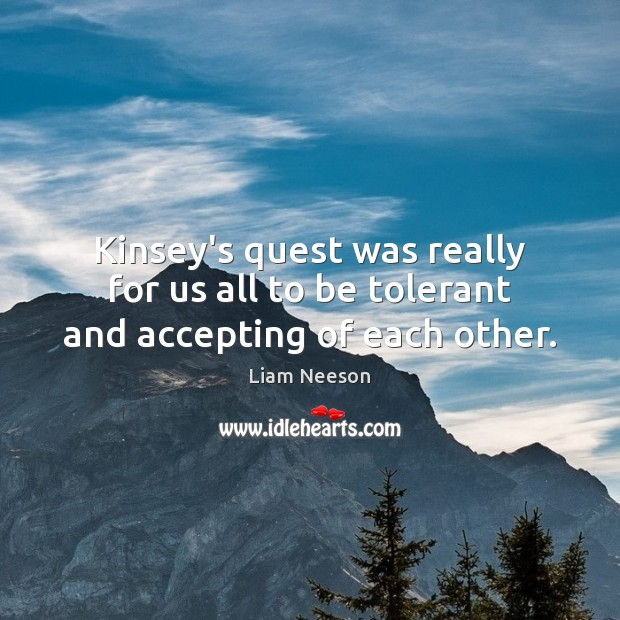 Kinsey's quest was really for us all to be tolerant and accepting of each other. Image
