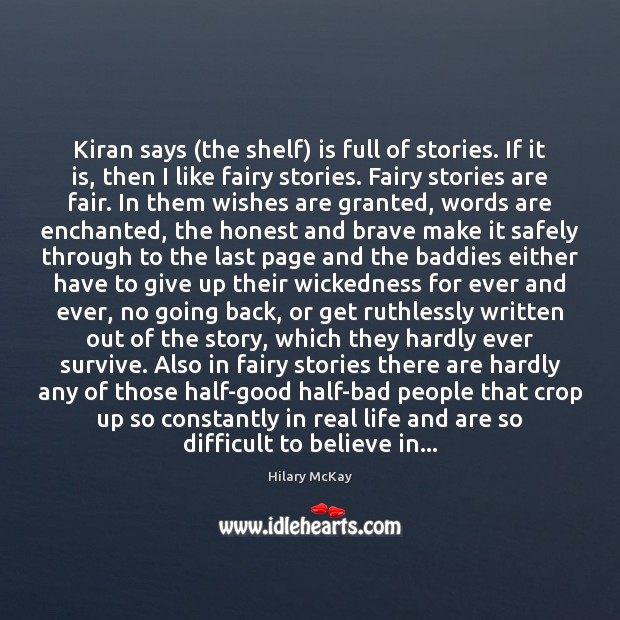 Image, Kiran says (the shelf) is full of stories. If it is, then